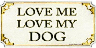 LOVE ME LOVE DOG * 4'' x 11''