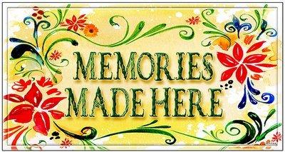 MEMORIES MADE HERE * 5'' x 11''