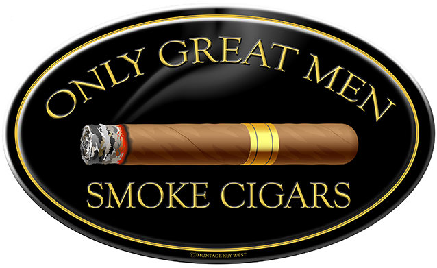 ONLY GREAT MEN CIGARS * 6'' x 11''
