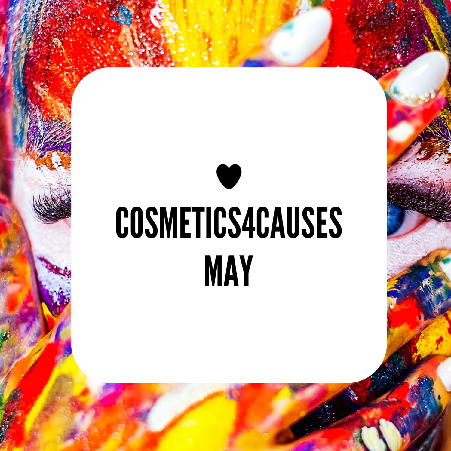 Cosmetics4Causes - MAY