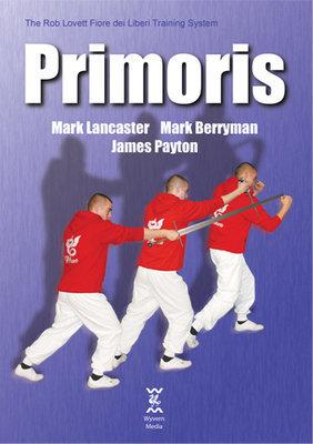 Primoris: The Rob Lovett Fiore Dei Liberi Training System