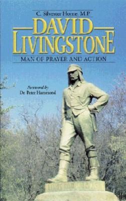 David Livingstone Man Of Prayer and Action