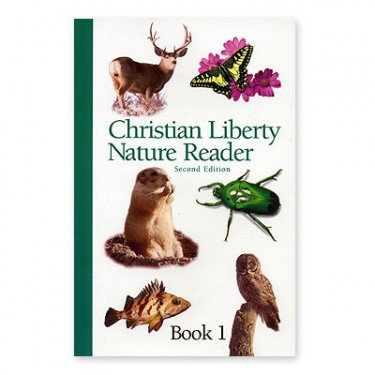 Christian Liberty Nature Reader Book 1