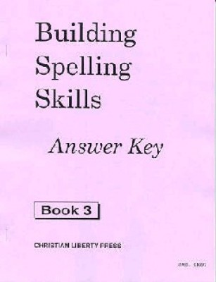 Building Spelling Skills 3 Ak (Answer Key Grade 3)