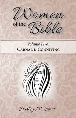SP -Women of the Bible, volume 5 - Carnal & Conniving