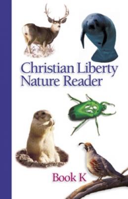 Christian Liberty Nature Reader Book K