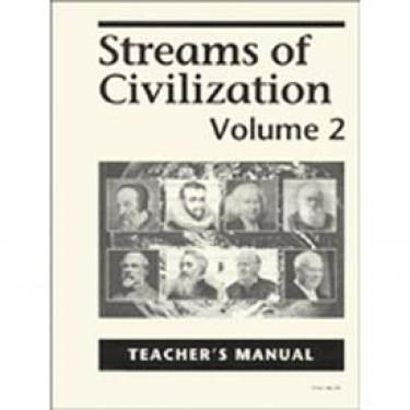 Streams Of Civilization Volume 2 Teacher Manual