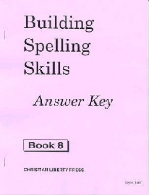 Building Spelling Skills 8 Ak (answer Key Grade 8)