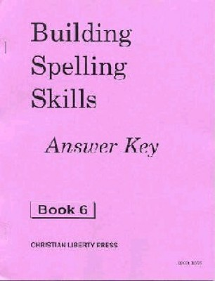 Building Spelling Skills 6 Ak (Answer Key Grade 6)
