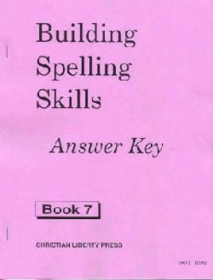 Building Spelling Skills 7 Ak (Answer Key Grade 7)