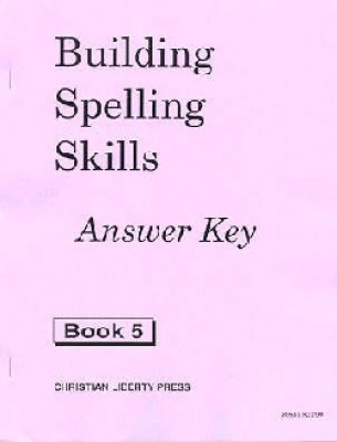 Building Spelling Skills 5 Ak (Answer Key Grade 5)
