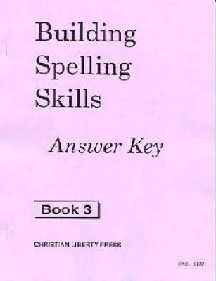 Building Spelling Skills 3 Ak (Answer Key Grade 3)