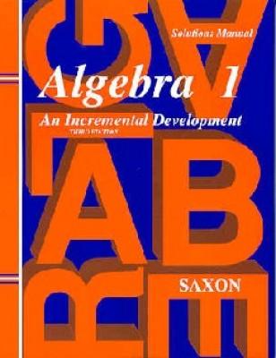 Saxon Algebra 1 Solutions Manual Third Edition (9th Grade)