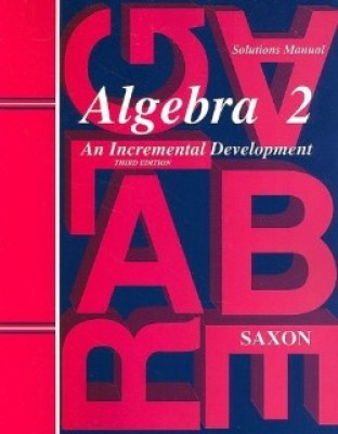 Saxon Algebra 2 Solutions Manual 3rd Edition (10th Grade)