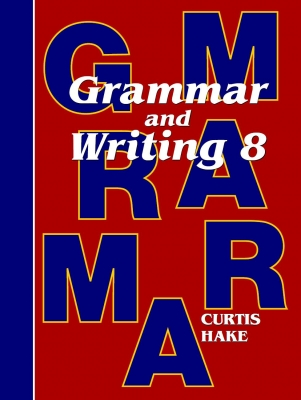 Saxon Grammar and Writing Grade 8 Student Text