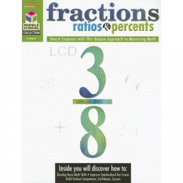 Middle School Collection Math Fractions, Ratios, and Percents Grades 5-8