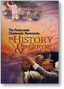 Pentecostal-Charismatic Movement: Its History and Error, The