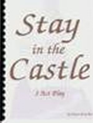 Stay in the Castle -- A 3 Act Play