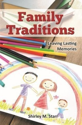 SP -Family Traditions - Leaving Lasting Memories