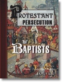 Protestant Persecution of Baptists