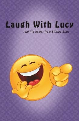 SP -Laugh With Lucy  -  Real life humor from Shirley Starr