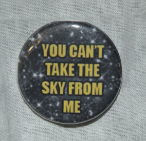 """Firefly/Serenity """"You Can't Take the Sky From Me"""" Button B-006"""
