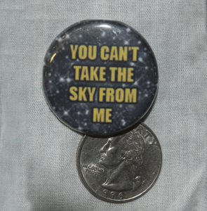 """Firefly/Serenity """"You Can't Take the Sky From Me"""" Button"""
