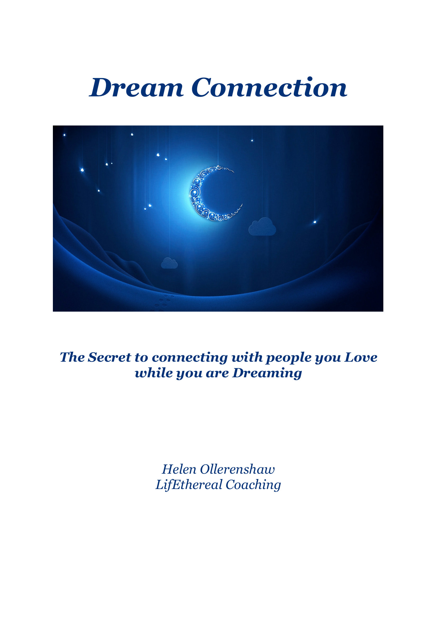 Dream Connection - The Secret to Connecting with people you Love while  you Dream. 00003