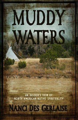 Muddy Waters - An Insider's View of North American Native Spirituality