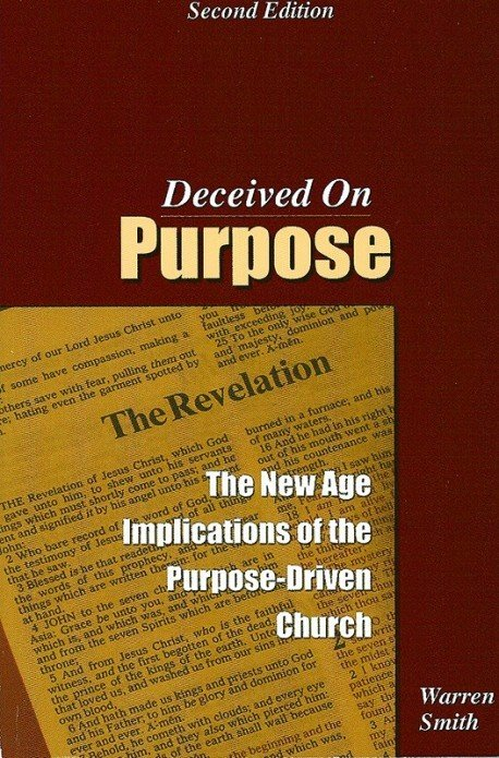 Deceived On Purpose - The New Age Implications of the Purpose-Driven Church