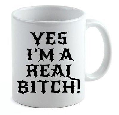 Yes I'm A Bitch 11oz or 15 oz Coffee Mug