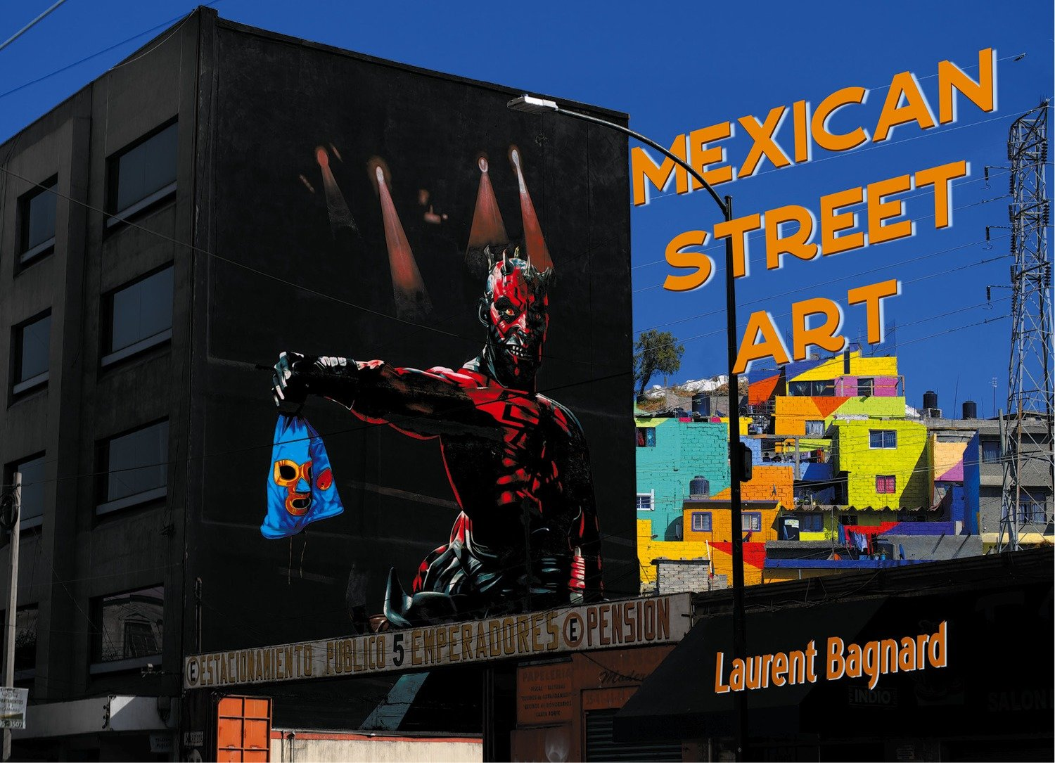 'Mexican Street Art', par Laurent Bagnard (broché)