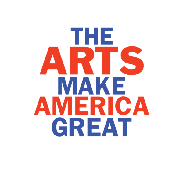 The Arts Make America Great