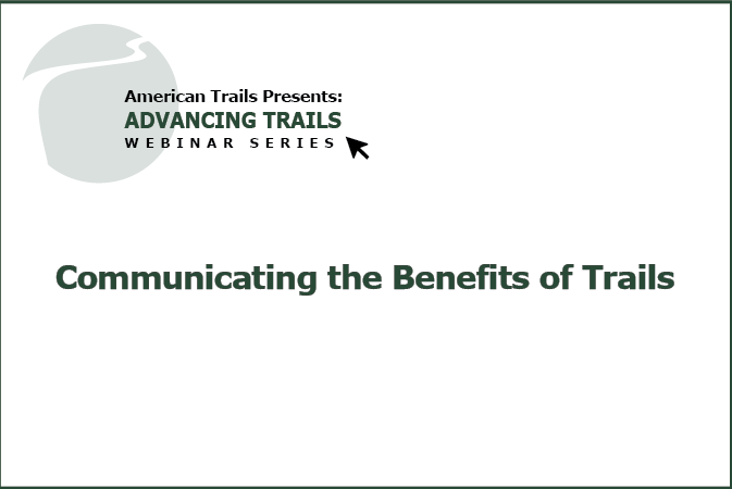 Communicating the Benefits of Trails (RECORDING)