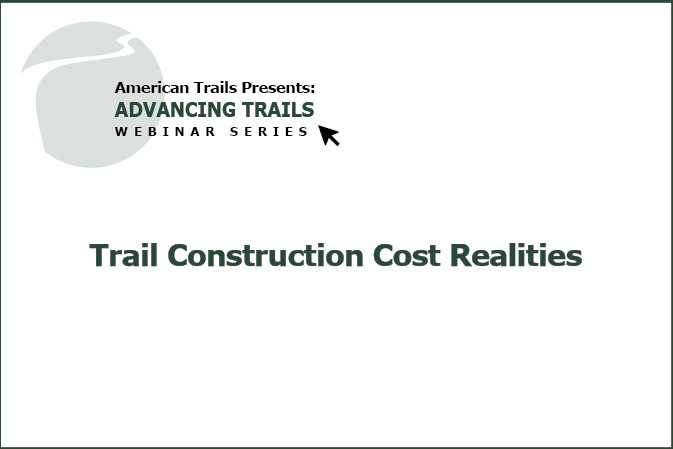 Trail Construction Cost Realities (RECORDING)