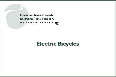 Electric Bicycles: A Primer on the Technology & Land Manager Tools (RECORDING)