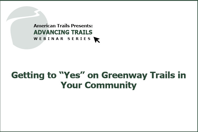 "Getting to ""Yes"" on Greenway Trails in Your Community (RECORDING)"