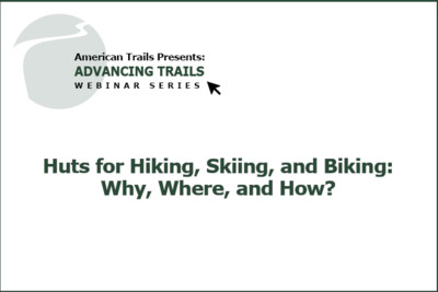 Huts for Hiking, Skiing, and Biking: Why, Where, and How? (RECORDING)