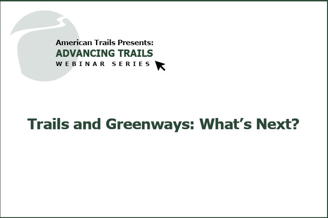 Trails and Greenways: What's Next? (FREE RECORDING)