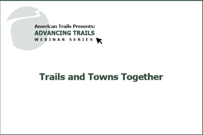 Trails and Towns Together: How Communities Capitalize on Trail Tourism (RECORDING)