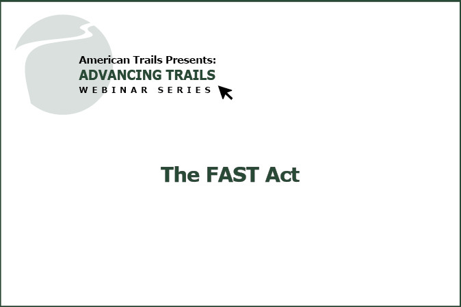 The FAST Act: Advancing Trails with the New Federal Transportation Bill (RECORDING)