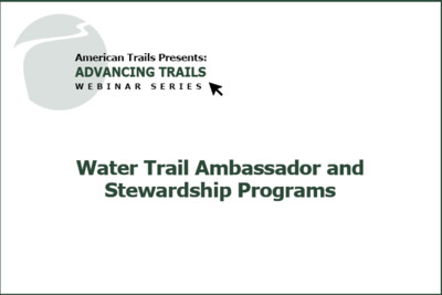 Water Trail Ambassador and Stewardship Programs (RECORDING)