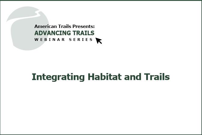 Integrating Habitat & Trails (RECORDING)