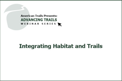 Integrating Habitat & Trails (RECORDING)
