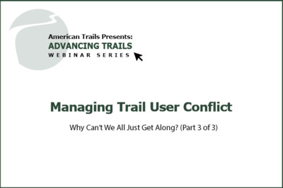 Managing Trail User Conflict ~ Part 3 of 3 (RECORDING)