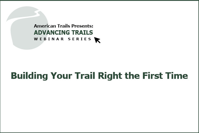 Building Your Trail Right the First Time! (RECORDING)