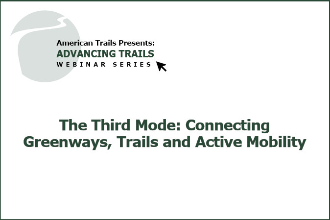 The Third Mode: Connecting Greenways, Trails and Active Mobility (RECORDING)