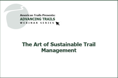 The Art of Sustainable Trail Management (RECORDING)