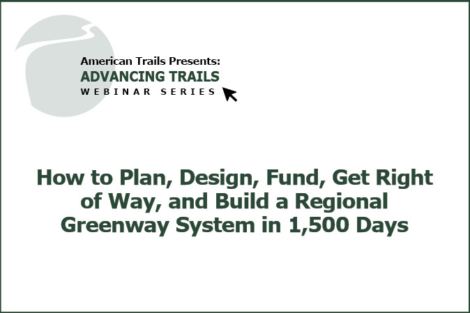 How to Plan, Design, Fund, Get Right of Way, and Build a Regional Greenway System in 1,500 Days