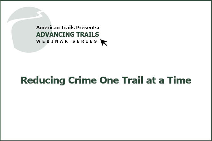 Reducing Crime One Trail at a Time (RECORDING)